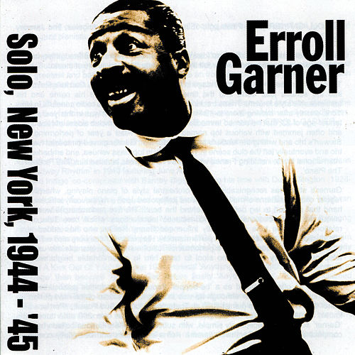 Play & Download Solo, New York, 1944-45 by Erroll Garner | Napster