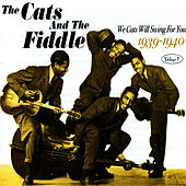 Play & Download We Cats Will Sing For You 1939-1940 Volume 1 by The Cats & The Fiddle | Napster