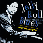 Play & Download Jelly Roll Blues by Jelly Roll Morton | Napster