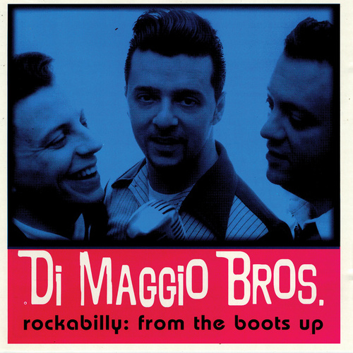 Rockabilly: From the boots up by DiMaggio Bros.
