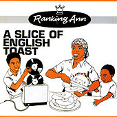 Play & Download A Slice Of English Toast by Ranking Ann | Napster