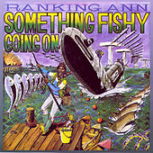 Play & Download Something Fishy Going On by Ranking Ann | Napster