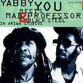 Play & Download Yabby You Meets Mad Professor & Black Steel In Ariwa Studio by Mad Professor | Napster