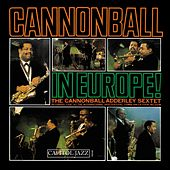 Cannonball in Europe by Cannonball Adderley