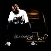 Play & Download Can I Live? by Nick Cannon | Napster