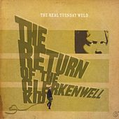 Play & Download The Return Of The Clerkenwell Kid by The Real Tuesday Weld | Napster