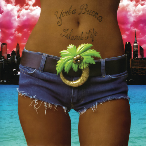 Play & Download Island Life by Yerba Buena | Napster