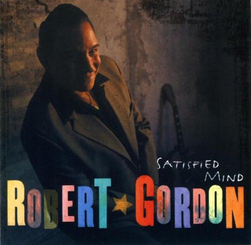 Satisfied Mind by Robert Gordon