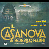 Play & Download Fellini's Casanova/Il Casanova Di Federico Fellini by Nino Rota | Napster