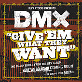 Play & Download Give 'Em What They Want by DMX | Napster