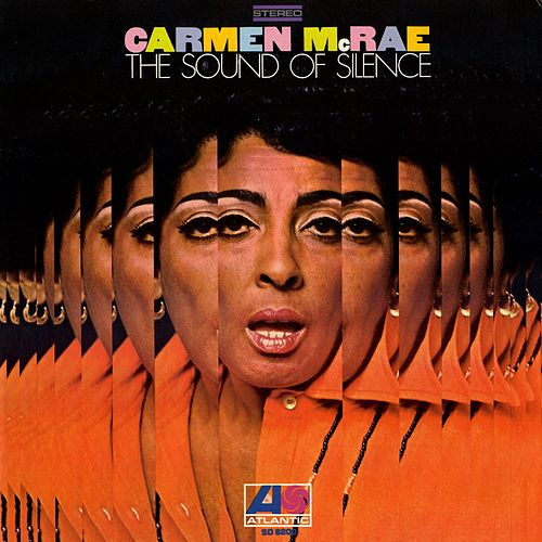 Play & Download The Sound Of Silence by Carmen McRae | Napster