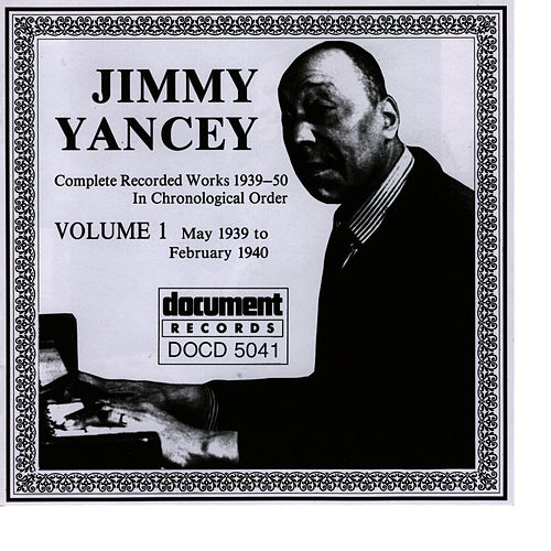Play & Download Jimmy Yancey Vol. 1 1939 - 1940 by Jimmy Yancey | Napster
