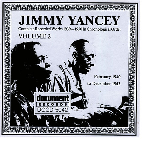 Play & Download Jimmy Yancey Vol. 2 1940 - 1943 by Jimmy Yancey | Napster