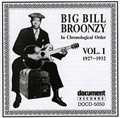 Play & Download Big Bill Broonzy Vol. 1 1927 - 1932 by Big Bill Broonzy | Napster