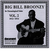 Big Bill Broonzy Vol. 2 1932 - 1934 by Big Bill Broonzy