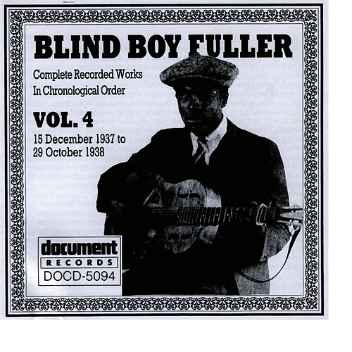 Blind Boy Fuller Vol. 4 1937 - 1938 by Blind Boy Fuller