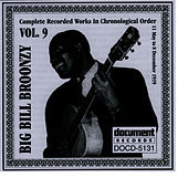 Play & Download Big Bill Broonzy Vol. 9 1939 by Big Bill Broonzy | Napster