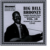 Play & Download Big Bill Broonzy Vol. 10 1940 by Big Bill Broonzy | Napster