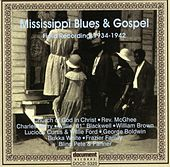 Mississippi Blues & Gospel 1934 - 1942 by Various Artists