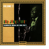 Skip James Live Vol. 2  Bloomington 1968 Part 1 by Skip James