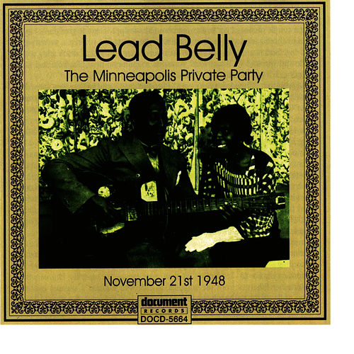 Lead Belly Private Party Minneapolis Minnesota '48 by Leadbelly