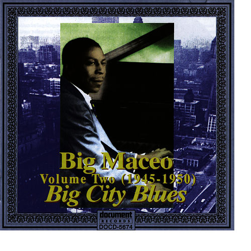 Big Maceo Vol. 2 'Big City Blues' (1945 - 1950) by Big Maceo