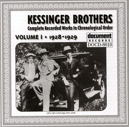 Play & Download Kessinger Brothers Vol. 1 1928 - 1929 by Kessinger Brothers | Napster