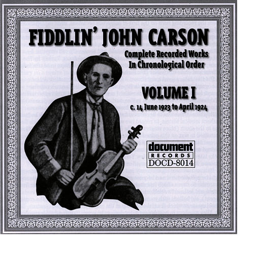 Play & Download Fiddlin John Carson Vol. 1 1923 - 1924 by Fiddlin' John Carson | Napster