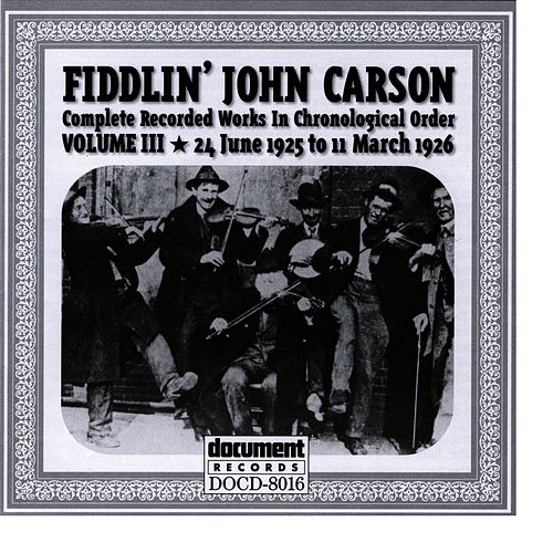 Play & Download Fiddlin John Carson Vol. 3 1925 - 1926 by Fiddlin' John Carson | Napster