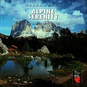 Relax With ... Alpine Serenity (Enhanced With Music) by Azzurra Music