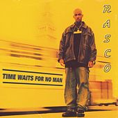 Time Waits For No Man by Rasco