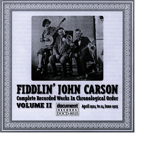 Play & Download Fiddlin John Carson Vol. 2 1924 - 1925 by Fiddlin' John Carson | Napster