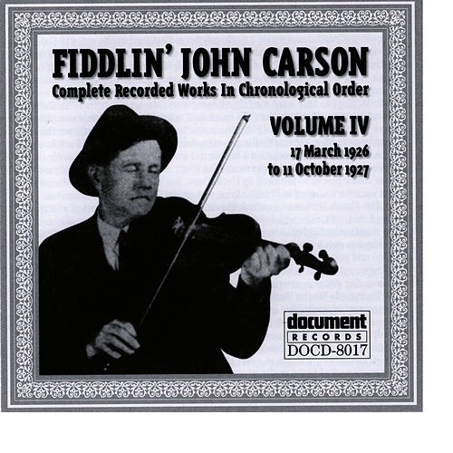 Play & Download Fiddlin John Carson Vol. 4 1926 - 1927 by Fiddlin' John Carson | Napster