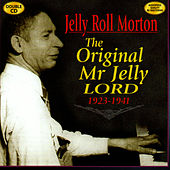 The Original Mr. Jelly Lord 1923-1941 by Jelly Roll Morton