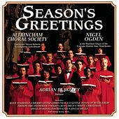 Play & Download Season's Greetings by Altrincham Choral Society & Nigel Ogden | Napster