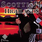 Play & Download SCOTTISH HIGHLANDS by Various Artists | Napster