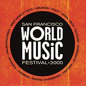 Play & Download San Francisco World Music Festival 2000 by Various Artists | Napster