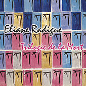 Play & Download Trilogie De La Mort by Eliane Radigue | Napster