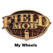 Play & Download My Wheels by Field Mob | Napster