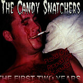 Play & Download Pissed Off , Ripped Off, Screwed: The First Two Years by Candy Snatchers | Napster
