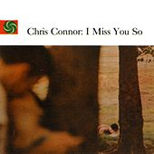 Play & Download I Miss You So by Chris Connor | Napster