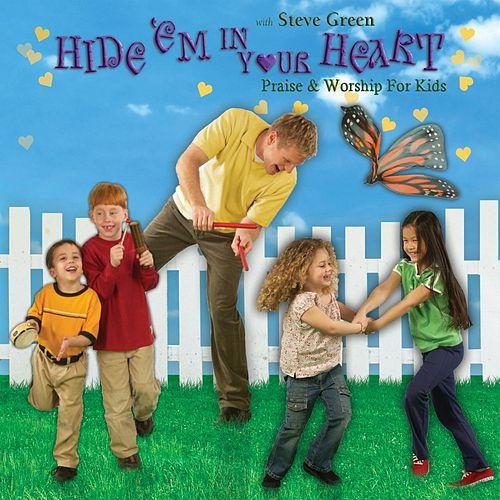 Play & Download Hide 'em in Your Heart: Praise & Worship for Kids by Steve Green | Napster