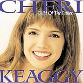 Child of the Father by Cheri Keaggy