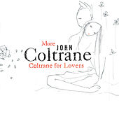 Play & Download More Coltrane For Lovers by John Coltrane | Napster