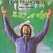 Play & Download High Praise by Don Francisco | Napster