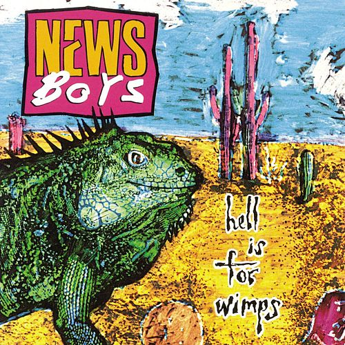Hell Is for Wimps von Newsboys