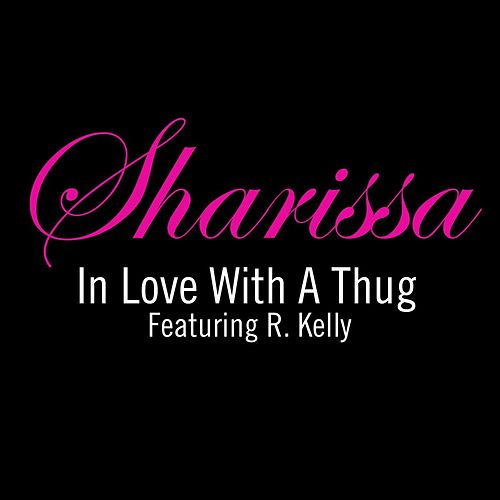 In Love Wit A Thug F/r. Kelly by Sharissa