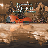 Play & Download The Most Exciting Violin Music In the Universe by Various Artists | Napster
