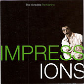 Play & Download Impressions: The Incredible Pat Martino by Pat Martino | Napster
