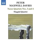 Naxos Quartets Nos. 3 and 4 by Peter Maxwell Davies